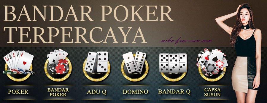 Bandar Poker Terpercaya & Ciri-Cirinya